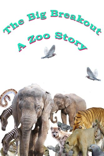 The Big Breakout - A Zoo Story