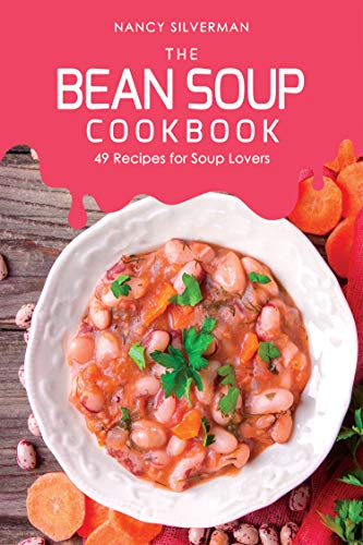 (The Bean Soup Cookbook: 49 Recipes for Soup Lovers)