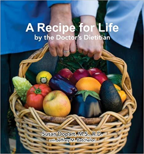 Book By Susan B. Dopart A Recipe for Life by the Doctor's Dietitian (First)