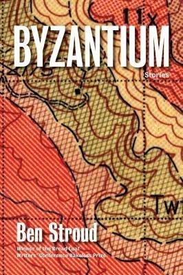 BY Stroud, Ben ( Author ) [{ Byzantium: Stories - By Stroud, Ben ( Author ) Jul - 23- 2013 ( Paperback ) } ]