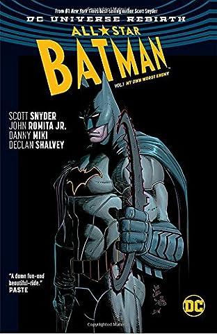 All Star Batman Vol. 1: My Own Worst Enemy (Rebirth) (Batman - All Star Batman (Rebirth)) (Superman All Star)