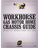 1999-2006 Workhorse Gas Motorhome Chassis Guide Shop Service Repair Manual Book