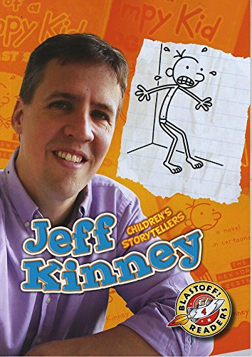 Jeff Kinney (Blastoff! Readers: Children's Storytellers) (Children's Storytellers: Blastoff Readers, Level 4)