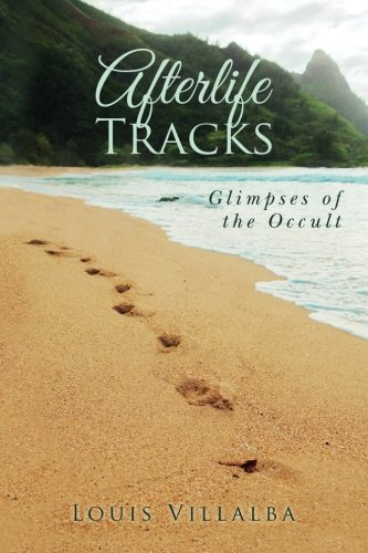 Download Afterlife Tracks: Glimpses of the Occult PDF
