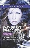 Way of the Shadows, Cynthia Eden, 037369783X