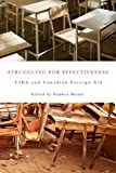 Struggling for Effectiveness : CIDA and Canadian Foreign Aid, Brown, Stephen, 0773540563