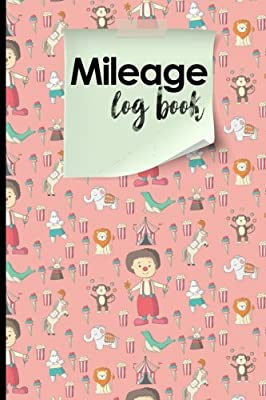 Mileage Log Book Mileage Counter For Car Mileage Logger Vehicle Mileage Journal Cute Circus Cover By Publishing Moito Amazon Ae
