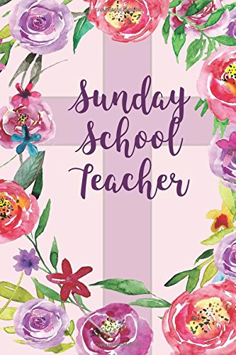 Sunday School Teacher: Blank Lined Journal with Inspirational Bible Quotes on Inside, Sunday School Teacher Appreciation Gift