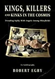 Kings, Killers and Kinks in the Cosmos, Three Mile Point Publishing, 098324040X