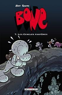 Bone, tome 7 : Les cercles fantômes par Smith