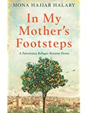 In My Mother's Footsteps: A Palestinian Refugee Returns Home