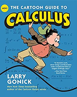 the cartoon guide to calculus cartoon guide series larry gonick rh amazon com the cartoon guide to calculus errata the cartoon guide to calculus review