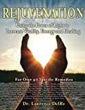 Rejuvenation: Using the Power of Light to Increase Vitality, Energy and Healing, Lawrence DelRe, 0615485367
