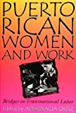img - for Puerto Rican Women and Work: Bridges in Transnational Labor: 1st (First) Edition book / textbook / text book