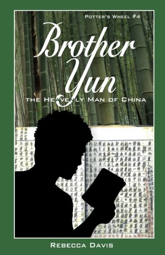 Brother Yun: The Heavenly Man of China (Potter's Wheel) (Volume 4)