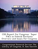 Crs Report for Congress, R. Sam Garrett, 1293273856