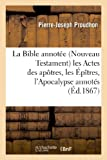 img - for La Bible Annotee (Nouveau Testament) Les Actes Des Apotres, Les Epitres, L'Apocalypse Annotes (Religion) (French Edition) book / textbook / text book