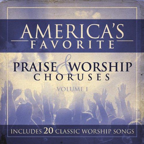 Praise And Worship Chorus - America's Favorite Praise And Worship Choruses