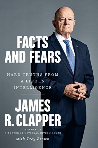 Facts and Fears: Hard Truths from a Life in Intelligence cover