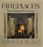 Fireplaces for a Beautiful Home, Katherine Seppings, 0812061705