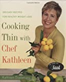 Cooking Thin with Chef Kathleen, Kathleen Daelemans, 061822632X