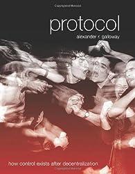 Protocol: How Control Exists after Decentralization (Leonardo Book Series)