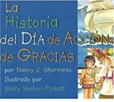 LA Historia Del Dia De Accion De Gracias/the Story of Thanksgiving (Spanish Edition)