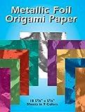 """: Metallic Foil Origami Paper-5-7/8""""X5-7/8"""" 18/Pkg"""