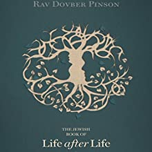 The Jewish Book of Life After Life Audiobook by Rav DovBer Pinson Narrated by Shlomo Zacks