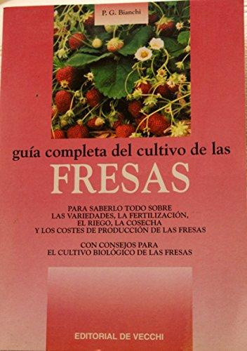 Descargar Libro Guia Completa Del Cultivo De Las Fresas P.g. Bianchi