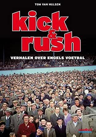 Kick en Rush: verhalen over Engels voetbal (Dutch Edition ...