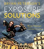Bryan Peterson's Exposure Solutions by Bryan Peterson (2013)