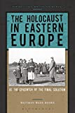 "Waitman Beorn, ""The Holocaust in Eastern Europe: At the Epicenter of the Final Solution"" (Bloomsbury Academic, 2018)"