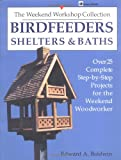 Birdfeeders, Shelters and Baths, Edward A. Baldwin, 0882666231