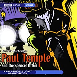 Paul Temple and the Spencer Affair (Dramatized)