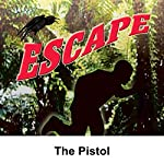 Escape: The Pistol | Les Crutchfield