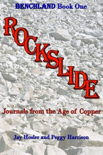 Rockslide: Journals from the Age of Copper