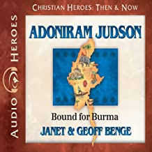 Adoniram Judson: Bound for Burma (Christian Heroes: Then & Now)