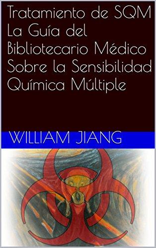 tratamiento-de-sqm-la-guia-del-bibliotecario-medico-sobre-la-sensibilidad-quimica-multiple-spanish-e