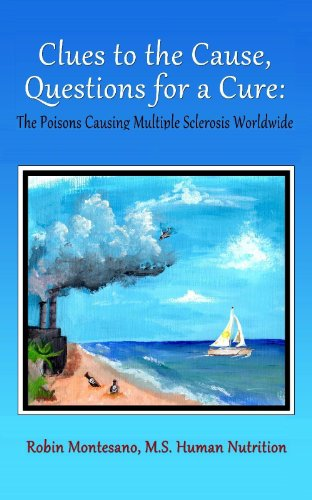 Clues to the Cause, Questions for a Cure: The Poisons Causing Multiple Sclerosis Worldwide