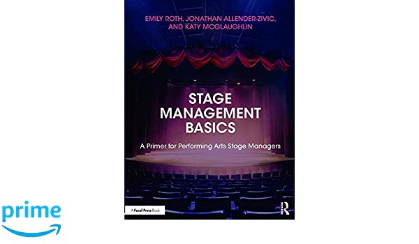 Stage management basics a primer for performing arts stage stage management basics a primer for performing arts stage managers emily roth jonathan allender zivic katy mcglaughlin 9781138960541 amazon fandeluxe Gallery