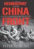 Hemingway on the China Front, Peter Moreira, 1574888811