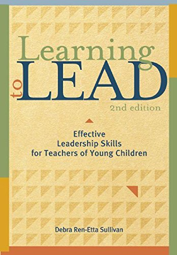 Learning to Lead, Second Edition: Effective Leadership Skills for Teachers of Young Children (NONE)