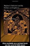 Mipham's Dialectics and the Debates on Emptiness: To Be, Not to Be or Neither (Routledgecurzon Critical Studies in Buddhism), Karma Phuntsho, 0415352525