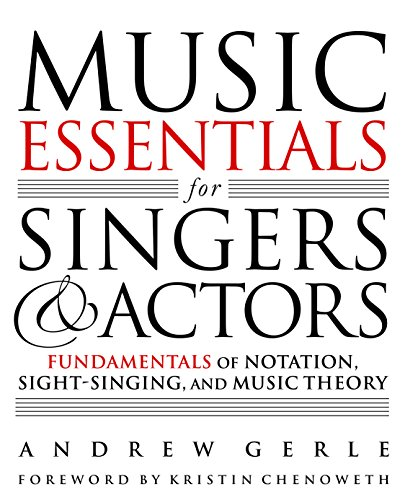 Book Cover: Music Essentials for Singers and Actors: Fundamentals of Notation, Sight-Singing, and Music Theory