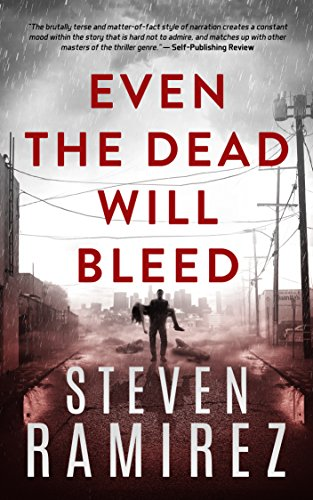 Even The Dead Will Bleed: Book Three of Tell Me When I'm Dead by [Ramirez, Steven]