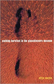 Book WALKING BAREFOOT IN THE GLASSBLOWERS MUSEUM