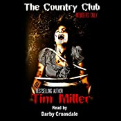 The Country Club | Tim Miller