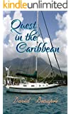 Quest in the Caribbean: A True Caribbean Sailing Adventure (Quest and Crew Book 4)