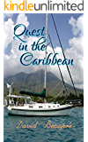Quest in the Caribbean: A True Caribbean Sailing Adventure (Quest and Crew Book 4)